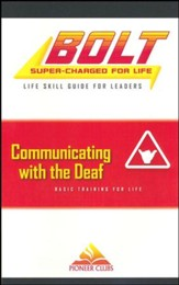 BOLT Communicating with the Deaf  Life Skill Training: Leader Guide