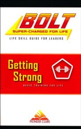 BOLT Getting Strong Life Skill Training: Leader Guide