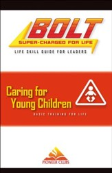BOLT Caring for Young Children Life Skill Training: Leader Guide