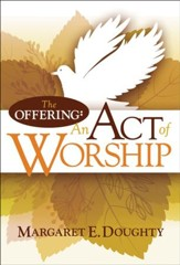 The Offering: An Act of Worship