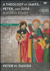 A Theology of James, Peter, and Jude: 13 Lessons on Key Issues and Themes--DVD