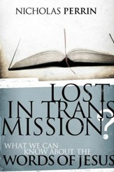 Lost In Transmission?: What We Can Know About the Words of Jesus - eBook