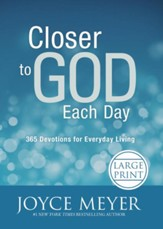 Closer To God Each Day: 365 Devotions For Everyday Living, Large Print