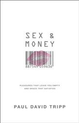 Sex & Money: Pleasures That Leave You Empty and Grace That Satisfies