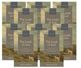 The Lamb of God: Seeing Jesus in Exodus, Leviticus, Numbers & Deuteronomy--10 copies
