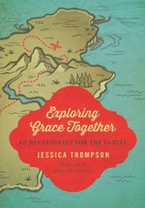 Exploring Grace Together: 40 Devotionals for the Family