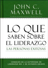 Lo que Saben Sobre el Liderazgo las Personas Exitosas   (What Successful People Know about Leadership)