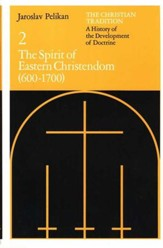 The Spirit of Eastern Christendom (600-1700), Christian  Tradition #2