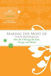 Making the Most of Your Resources: How Do I Manage My Time, Energy, and Money? - eBook