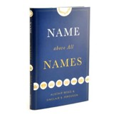 Name Above All Names [Hardcover]