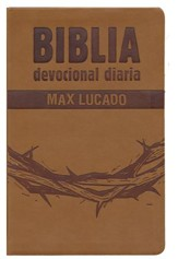 Biblia Devocional Diaria Max Lucado RVR 1960, Cafe  (RVR 1960 Max Lucado's Daily Devotional Bible, Brown)
