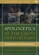 Apologetics at the Cross Video Lectures