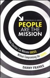 People Are the Mission: How Churches Can Welcome Guests Without Compromising the Gospel
