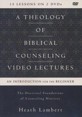 A Theology of Biblical Counseling DVD Lectures