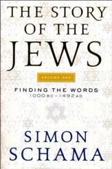 The Story of the Jews, Volume One