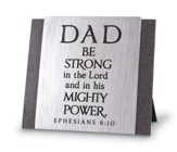 Dad, Be Strong In the Lord Plaque