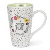 Love You More Latte Mug