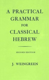 A Practical Grammar for Classical Hebrew  Second Edition