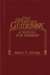 The Pastor's Guidebook: A Manual for Worship