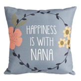 Happiness is With Nana Pillow