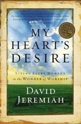 My Heart's Desire: Living Every Moment in the Wonder of Worship - eBook