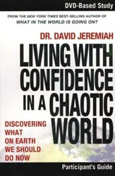 Living With Confidence in a Chaotic World -  Participant's Guide: What on Earth Should We Do Now - Slightly Imperfect