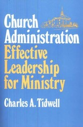 Church Administration, Effective Leadership for Ministry