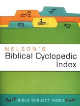 Nelson's Biblical Cyclopedic Index: The Best Bible Subject Index Ever