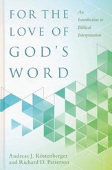 for the love of gods word an introduction to biblical interpretation