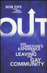 Out: One Christian's Experience of Leaving the Gay Community