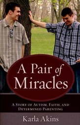 A Pair of Miracles: A Story of Autism, Faith, and Determined Parenting