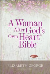 A Woman After God's Own Heart Bible, Hard Cover (NKJV)