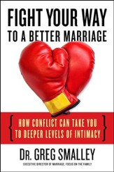Fight Your Way to a Better Marriage: How Healthy   Conflict Can Take You to Deeper Levels of Intimacy - Slightly Imperfect