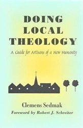 Doing Local Theology: A Guide For Artisans of a New Humanity
