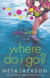 Where Do I Go?, Yada Yada House of Hope Series #1