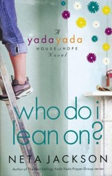 Who Do I Lean On?, Yada Yada House of Hope Series #3