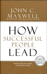 How Successful People Lead: Taking Your Influence to the Next Level, Large Print
