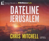 Dateline Jerusalem: An Eyewitness Account of Prophecies Unfolding in the Middle East Unabridged Audiobook on CD