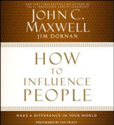 How to Influence People: Make a Difference in Your World Unabridged Audiobook on CD