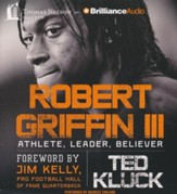 Robert Griffin III: Athlete, Leader, Believer - unabridged audiobook on CD