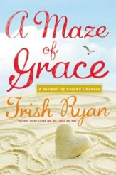 A Maze of Grace: A Memoir of Second Chances  - Slightly Imperfect