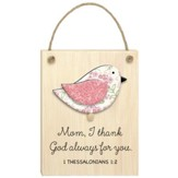 Mom, I Thank God Always for You, 1 Thessalonians 1:2, Plaque