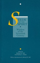 Seeds of the Spirit: Wisdom of the 20th Century