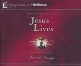 Jesus Lives: Seeing His Love in Your Life - unabridged audiobook on CD