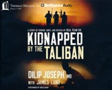 Kidnapped by the Taliban: A Story of Terror, Hope, and Rescue by SEAL Team Six - unabridged audiobook on CD