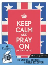 Keep Calm and Pray On, Thinking of You Card and Tissue Box Cover