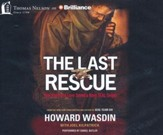 The Last Rescue: How Faith and Love Saved a Navy SEAL Sniper - unabridged audiobook on CD