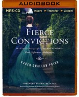 Fierce Conviction: The Extraordinary Life of Hannah More: Poet, Reformer, Abolitionist - Unabridged
