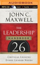 The Leadership Handbook: 26 Critical Lessons Every Leader Needs - unabridged audiobook on MP3-CD
