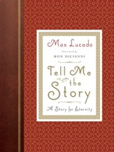 Tell Me the Story: A Story for Eternity  (New Edition)